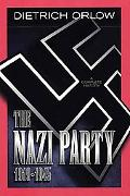 Nazi Party 1919 -1945 A Complete History