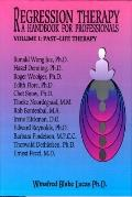 Regression Therapy : Volume I: Past-Life Therapy