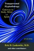 Transpersonal Hypnotherapy : Gateway to Body, Mind, and Spirit
