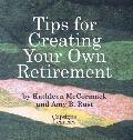Tips for Creating Your Own Retirement