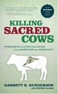 Killing Sacred Cows: Overcoming the Financial Myths Destroying Your Prosperity