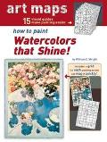 How To Paint Watercolors That Shine!