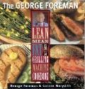 George Foreman's Lean Mean Fat Reducing Grilling Machine Cookbook - George Foreman - Paperback