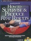How to Supervise and Produce Real Results