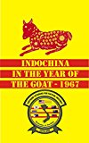 Indochina in the Year of the Goat - 1967