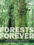 Forests Forever Their Ecology, Restoration, and Preservation
