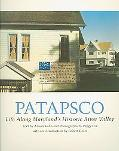 Patapsco: Portrait of Maryland's Historic Valley