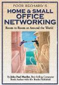 Poor Richard's Home and Small Office Networking Room to Room or Around the World