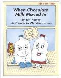 When Chocolate Milk Moved in