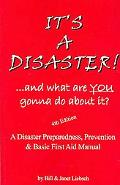 It's a Disaster! And What Are You Gonna Do About It?