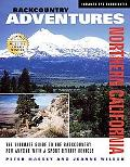 Backcountry Adventures Northern California The Ultimate Guide to the Backcountry for Anyone ...