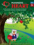 Manners of the Heart Fifth Grade : An Elementary Character Education Curriculum