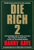 Die Rich 2 The Absolute Bottom Line on Wealth Creation and Preservation
