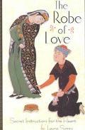 Robe of Love Secret Instructions for the Heart