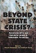 Beyond State Crisis? Postcolonial Africa and Post-Soviet Eurasia in Comparative Perspective