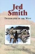 Jed Smith Trailblazer of the West