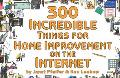300 Incredible Things for Home Improvement on the Internet