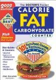 The Doctors Pocket Calorie, Fat & Carbohydrate Counter: 2002 Edition, Plus 101 Fast Food Cha...