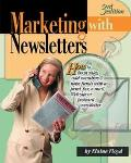 Marketing With Newsletters How to Boost Sales, Add Members & Raise Funds With a Print, Fax, ...