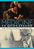 Medicine in Quotations Views of Health and Disease Through the Ages