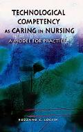 Technological Competency As Caring In Nursing A Model For Practice