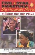 Five-Star Basketball Presents My Favorite Moves Making the Big Plays