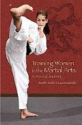 Training Women in the Martial Arts A Special Journey