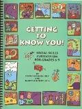Getting to Know You! Grades 6-9 : Social Skills Curriculum for Grades 6-9