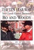 Ten Year War Ten Classic Games Between Bo And Woody