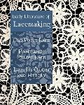 Early Literature of Lacemaking: Old Point Lace, Point and Pillow Lace, Lace: Its Origin and ...