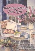 Morning Menus Inn Style Menus and Recipes from the Innkeepers of the Wisconsin Bed and Break...