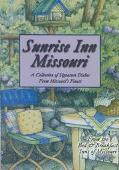 Sunrise Inn Missouri A Collection of Signature Dishes from Missouri's Finest