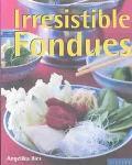 Irresistible Fondues