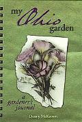 My Ohio Garden: A Gardener's Journal - Denny McKeown - Hardcover - REVISED