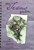 My Texas Garden A Gardener's Journal