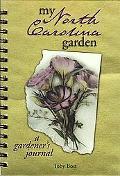 My North Carolina Garden A Gardener's Journal