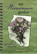My Wisconsin Garden A Gardener's Journal