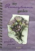 My Pennsylvania Garden A Gardener's Journal