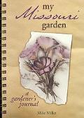 My Missouri Garden A Gardener's Journal