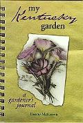 My Kentucky Garden A Gardener's Journal