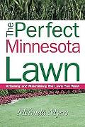 Perfect Minnesota Lawn Attaining and Maintaining the Lawn You Want