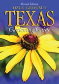 Dale Groom's Texas Gardener's Guide (Dale Groom's Texas Gardening Guide)