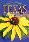 Dale Groom's Texas Gardener's Guide (Dale Groom's Texas Gardening Guide)
