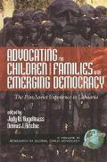 Advocating for Children and Families in an Emerging Democracy The Post-Soviet Experience in ...
