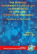 Intended Mathematics Curriculum As Represented In State-Level Curriculum Standards Consensus...