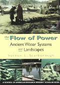 Flow of Power Ancient Water Systems and Landscapes