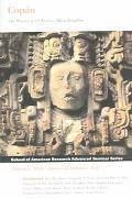 Copan The History of an Ancient Maya Kingdom