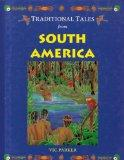 Traditional Tales from South America (Traditional Tales from Around the World)