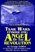 Tsar Wars Episode One Angel of the Revolution