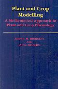 Plant and Crop Modelling A Mathematical Approach to Plant and Crop Physiology